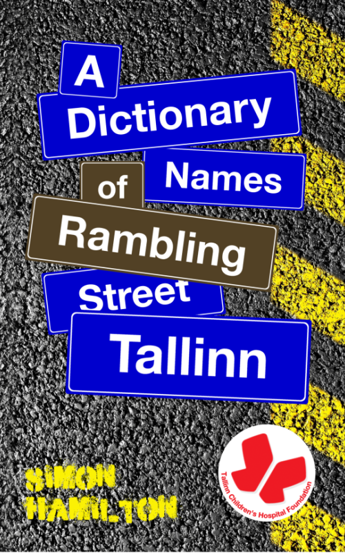 Front Cover of A Rambling Dictionary of Tallinn Street Names